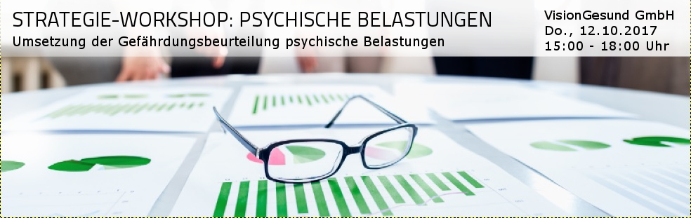 VisionGesund Strategie-Workshop: Psychische Belastungen am 10.10.2017